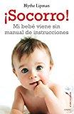¡Socorro! Mi bebé viene sin manual de instrucciones (El Niño y su Mundo)