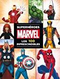 Superhéroes Marvel: los 100 imprescindibles (Marvel. Superhéroes)