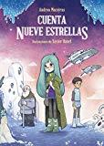 Cuenta nueve estrellas (Literatura Infantil (6-11 Años) - Narrativa Infantil)
