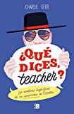¿Qué dices, teacher?: Las aventuras lingüísticas de un americano en España (Plan B)
